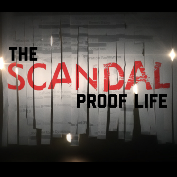 The Scandal Proof Life