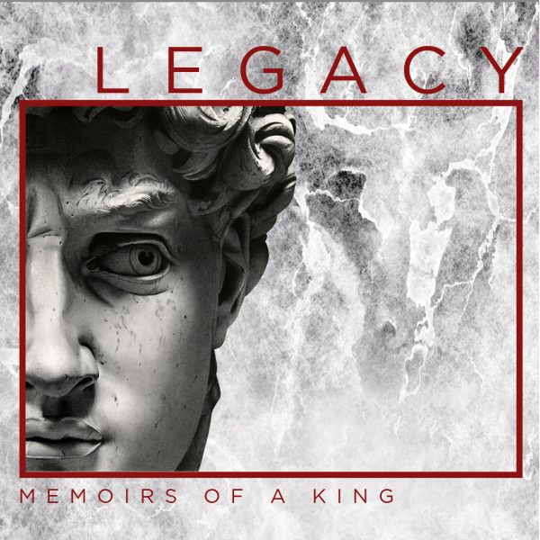 Legacy - Memoirs of a King