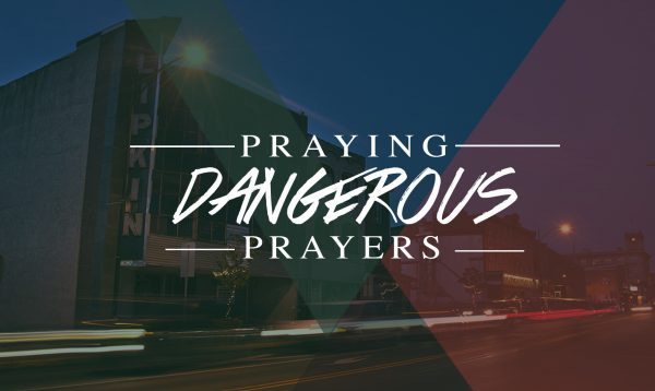 Praying Dangerous Prayers