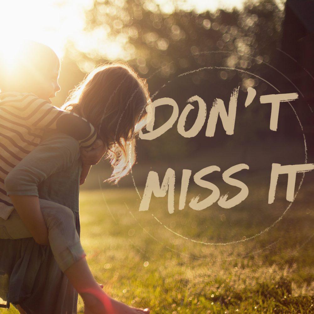 Don\'t Miss It
