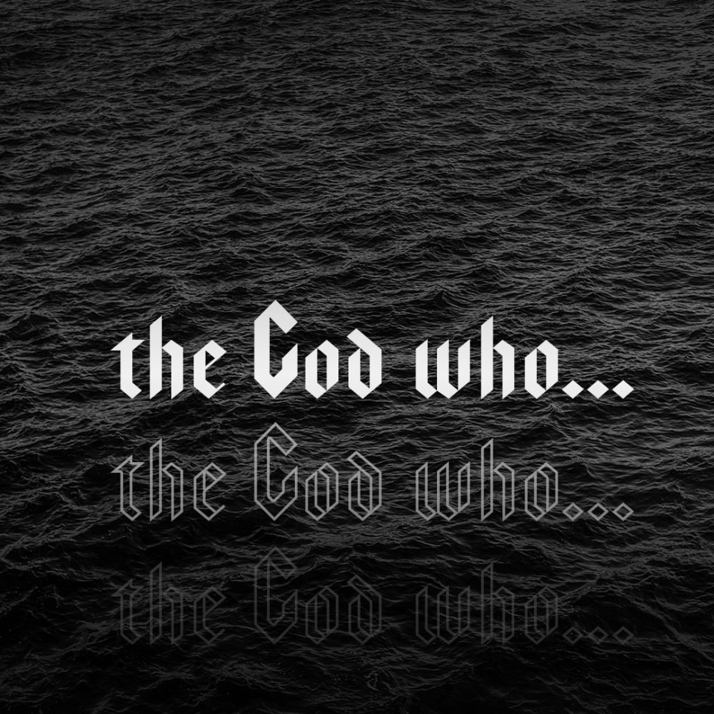 The God Who...